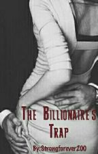 The Billionaire's Trap by Strongforever200