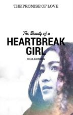 The Beauty of Heartbreak Girl #Wattys2016 by Theblackwdow