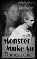 Monster | Muke Au || Tłumaczenie by Kattyhatter