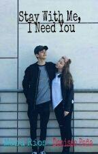 Stay With Me, I Need You. by vanesa_uruiz