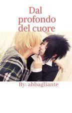 Dal Profondo Del Cuore ★SasuNaru★ by abbagliante