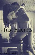 Just friends. by RisingStarGirl