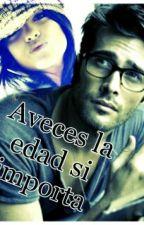 Avces La Edad Si Importa by DiiaNhaRoOssSlzr