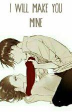 I will make you mine ( Levi x Mikasa /RivaMika) by xcandygirl
