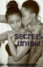 Secrets Untold  (Urban Lesbian Story)(SţuԀ×Fєm) by -BluntsxHotWingz-
