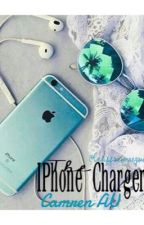 The iPhone Charger ≫≫ Camren AU (#wattys2016) by Crxzylc