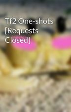 Tf2 One-shots [Requests Closed] by VexDeathmoon