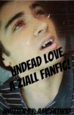 Undead Love (A Ziall fan fiction) by AmberTW1D
