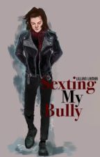 Sexting My Bully by Lilliana_