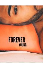 Forever Young ( BoyxBoy ) by XavierTheWriter001