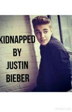 Kidnapped By Justin Bieber by kidrauhl987