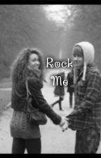 Rock Me by slr689