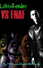 Loki x Reader vs FNAF  by MrsLaufeyson1617Loki