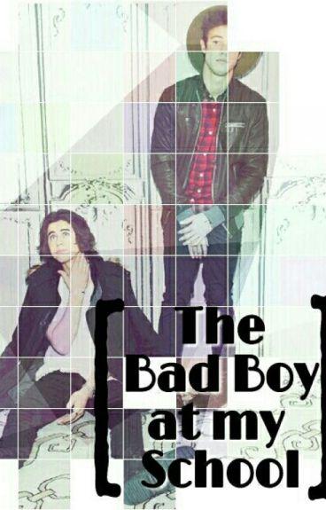 The Bad Boy at my school