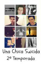 Una Chica Suicida 2°temporada (Rubius Y Tú) by CreepyGirl134