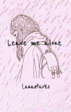 Leave Me Alone.  by rbananalana