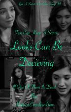 Looks Can Be Deceiving {DISCONTINUED} by KatnissEverdeenBow