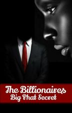 The Billionaires Big PHAT Secret by SashaOaks