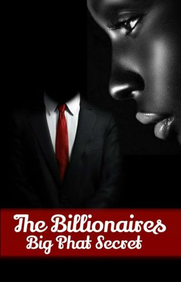 The Billionaires Big PHAT Secret
