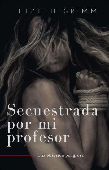 Secuestrada por mi Profesor