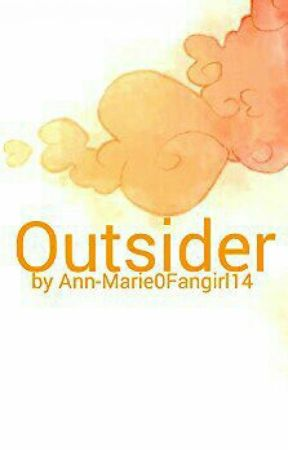 Outsider by Ann-Marie0Fangirl14