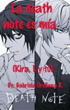 La death note es mía (L, Kira y tú) by gabrielaor964