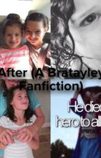 After (A Bratayley Fanfic) by alison1211
