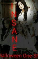 Insane (Lauren Jauregui) (A Halloween One-Shot) by SuzieGeniusGrande