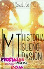 Mi historia, mi sueño, mi pasión by RosaL_Ca