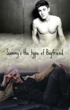 Sammy's the types of boyfriend↔ Sammy Wilk by DizzyMind