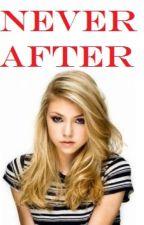 Never After. by Jennifer4862