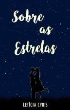 Sobre as Estrelas by LeticiaCybis
