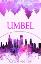 Umbel (Terminal Trilogy #3) by Crow-caller