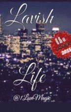 Lavish Life by 1LoveMagic