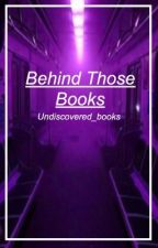 Behind Those Books ││James Sirius Potter One-shot ││ by Undiscovered_books