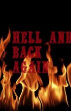 Hell and Back Again by purple_mermaid8699