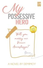 My Possessive Hero by demimoy