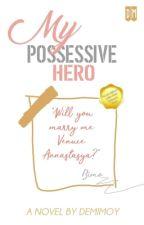 My Possessive Hero (Lengkap) by demimoy