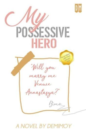 My Possessive Hero (Lengkap)