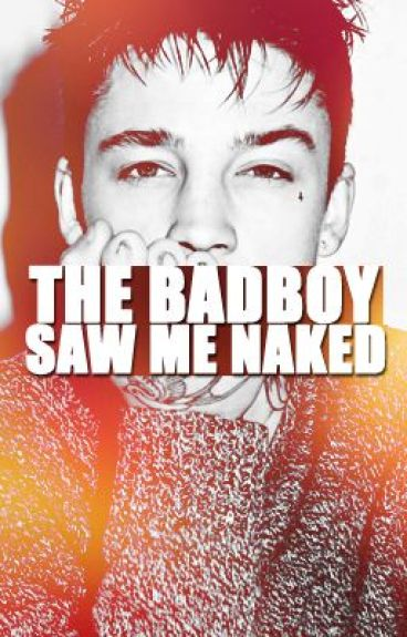 The BadBoy Saw Me Naked