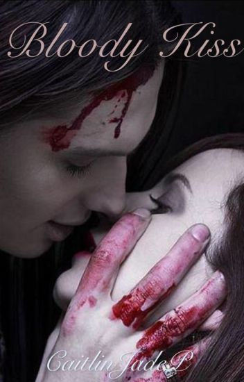 Bloody Kiss | Book One of Blood Trilogy