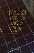 Lane, Boy by kxxtlyn