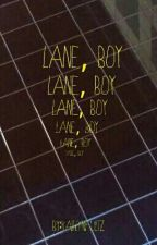 Lane, Boy by kxxtlyn