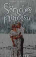Los Secretos de mi princesa. // Editando by ismfog