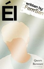 Él |editando. by FerrrSan