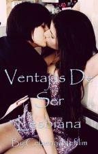 Ventajas De Ser Lesbiana by Celaena-Nefilim