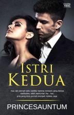 Istri KeDua (REVISI) by princesauntum