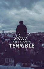Bad Isn't Always Terrible (REWRITING) by AubreyParsons