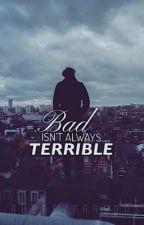 Bad Isnt Always Terrible (REWRITING) by AubreyParsons