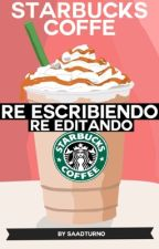 Starbucks Coffee [EN EDICIÓN] by saadturno